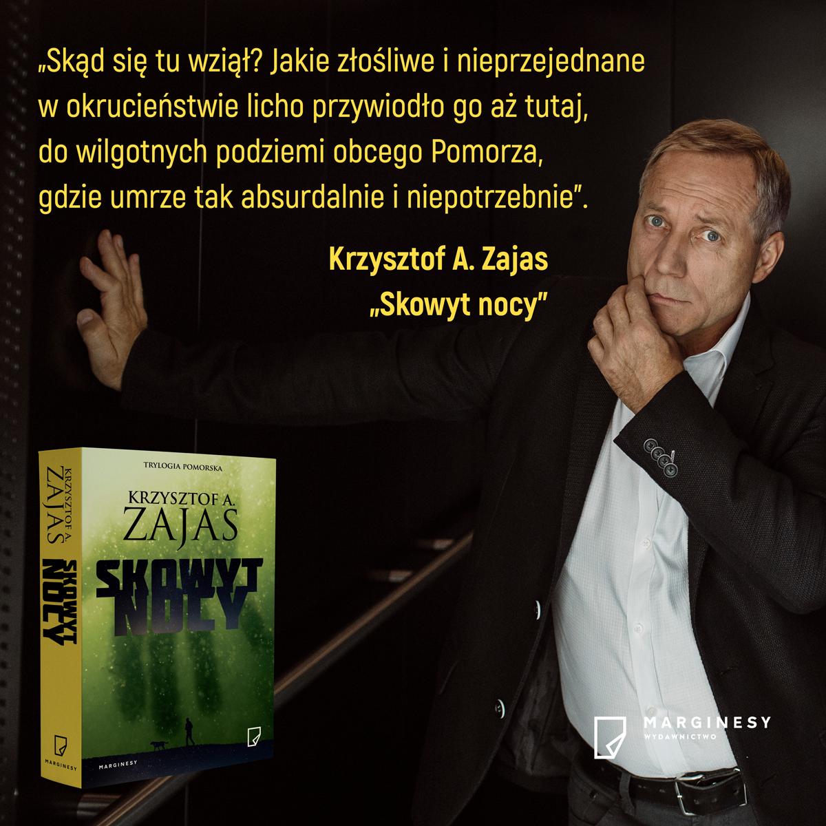 Krzysztof Zajas, autor kryminału Skowyt nocy