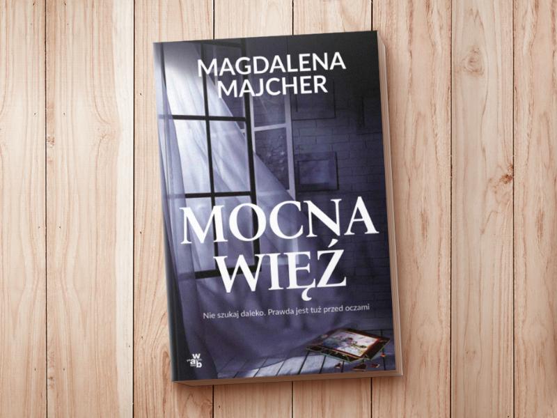 Magdalena Majcher, Mocna więź